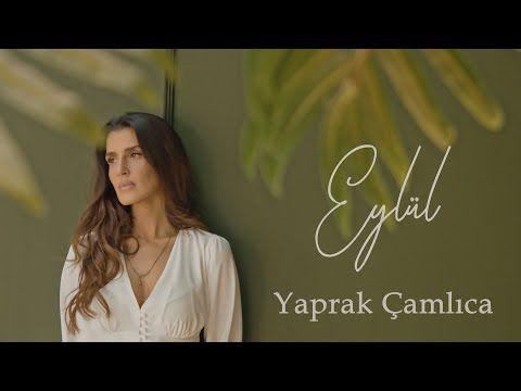 Yaprak Camlica Eylul Official Video Youtube Yaprak Muzik Youtube