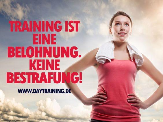 #Training ist eine #Belohnung. Keine #Bestrafung. #Daytraining #Fitness #Training #Abnehmen #Diaet #Motivation