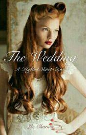 The Wedding: A FlyGirl Short Story - Wattpad