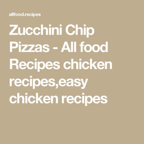 Zucchini Chip Pizzas - All food Recipes chicken recipes,easy chicken recipes