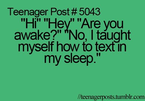 Hahaha, every time someone texts me early in the morning..