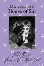 """""""Mz. Conduct's House Of Sin"""" now available on Amazon! Years of my sexcapades and sex/relationship advice all wrapped up here!: Amazon Years,  Dust Wrapper,  Dust Jacket,  Dust Cover"""