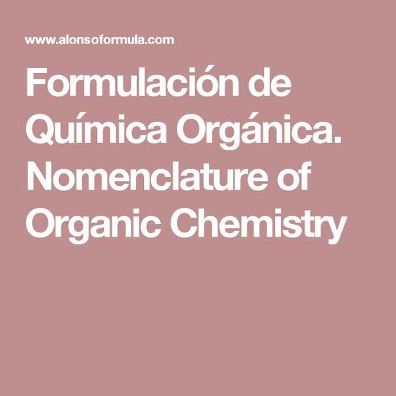 Formulación de Química Orgánica. Nomenclature of Organic Chemistry