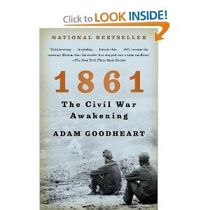 """Adam Goodheart's book """"1861: The Civil War Awakening"""" looks at how the first year of the war was experienced by regular people across the country."""