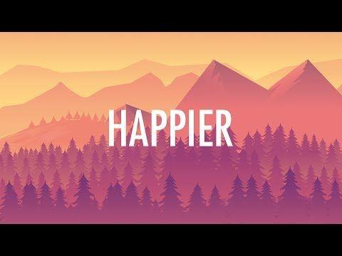 Marshmello Bastille Happier Lyrics Youtube Freaky Songs Happy Song Happier Lyrics