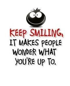 Photo Quote Keep Smiling It Makes People Wonder What You're Up To