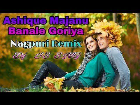 Ashique Majanu Banale Goriya Nagpuri Remix Dj IS SN
