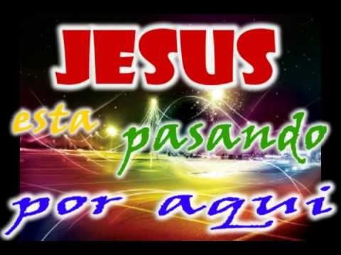 ▶ JESUS ESTA PASANDO POR AQUI.. - YouTube