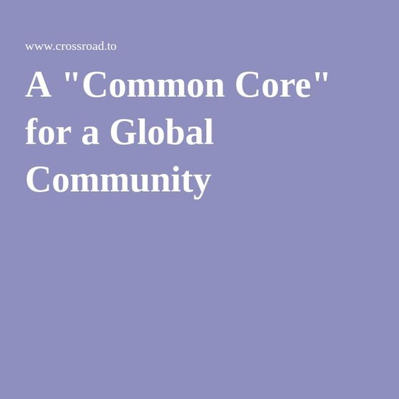 "A ""Common Core"" for a Global Community"