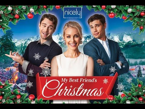 My Best Friend S Christmas Trailer Nicely Entertainment Youtube Friend Christmas Christmas Trailer My Best Friend