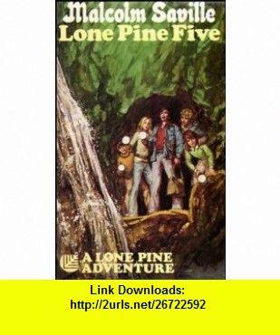 Lone Pine Five (9780006910602) Malcolm Saville , ISBN-10: 0006910602  , ISBN-13: 978-0006910602 ,  , tutorials , pdf , ebook , torrent , downloads , rapidshare , filesonic , hotfile , megaupload , fileserve