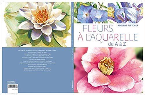 Telecharger Fleurs A L Aquarelle De A A Z En Ligne Livre Pdf Titre