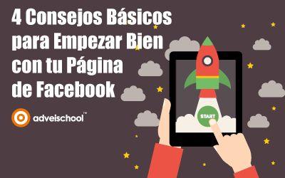 4 Consejos Básicos para Empezar Bien con tu Página de Facebook