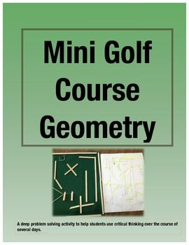 Mini Golf Course Geometry: A math project for designing and building a model mini golf course hole. This has been done as a whole class activity in 3rd, 4th and even a review for 5th. Students are engaged while being creative and thinking critically. $
