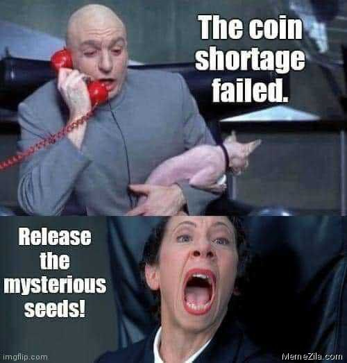 The Coin Shortage Failed Release The Mysterious Seeds Meme From Dr Evil Memes Download Memezila Com Funny Memes I Love To Laugh Funny Quotes