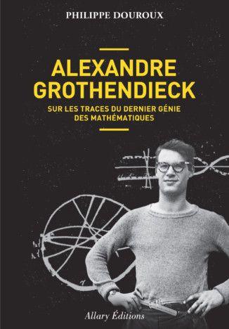 Alexandre Grothendieck - Allary Editions