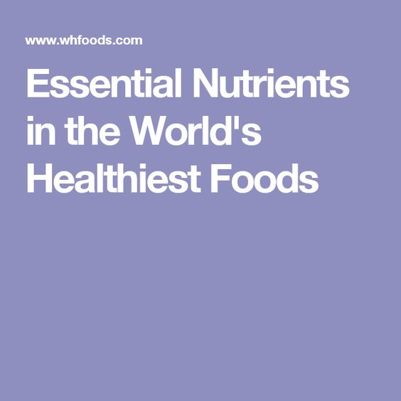 Essential Nutrients in the World's Healthiest Foods