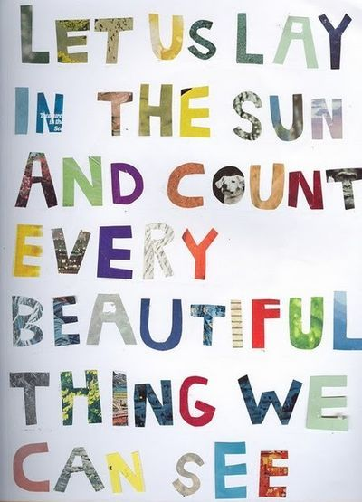 Two things I love about this; being in the sun and all the positivity that comes from looking for beautiful things!    (Really good site for some wonderful quotes too!):