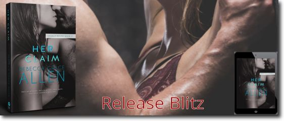 ~Release Blitz~Her Claim (Legally Bound #2) by Rebecca Grace Allen~Excerpt & Giveaway~