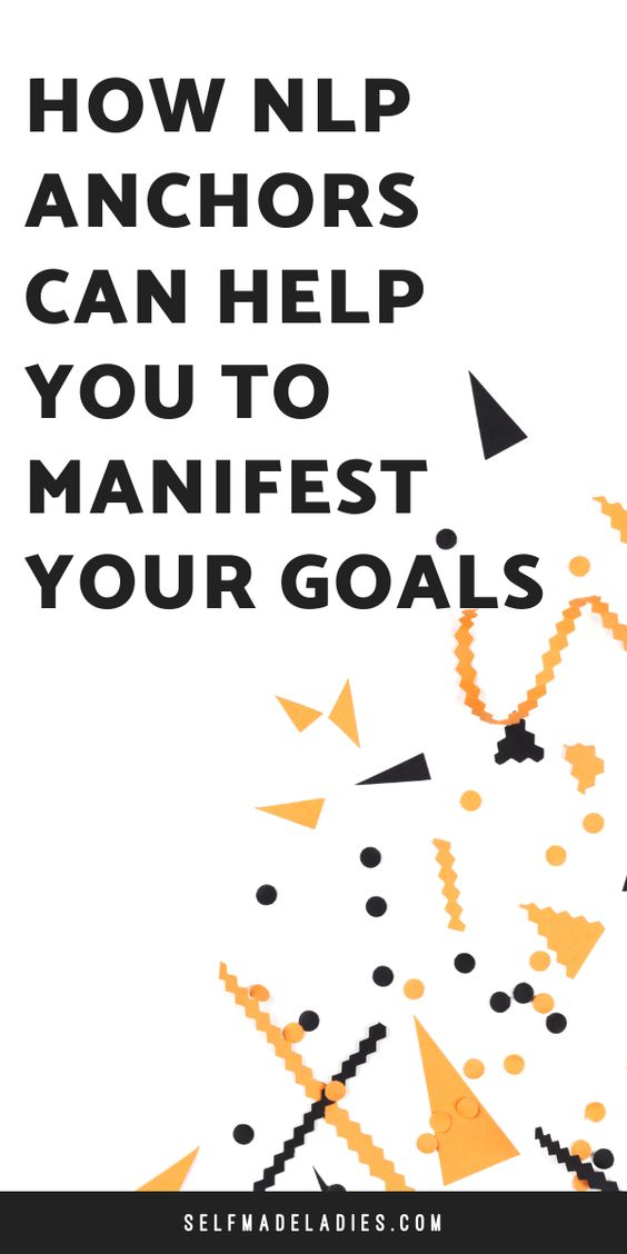 Pinterest Graphic with Title How NLP Anchors Can Help You to Manifest Your Goals! - selfmadeladies.com