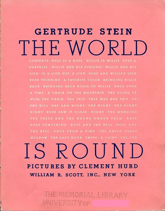"The World is Round By Gertrude Stein ""A rose is a rose is a rose."""