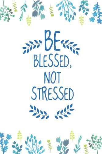Be Blessed Not Stressed Spiritual Motivational Sign Inspirational Quote - 2 Pack Large 12 x 18 Signs