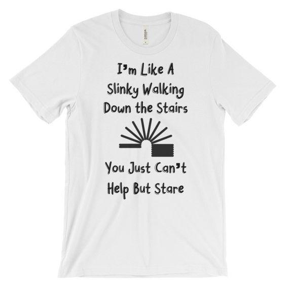 I'm Like A Slinky | T-shirt for Men & Women