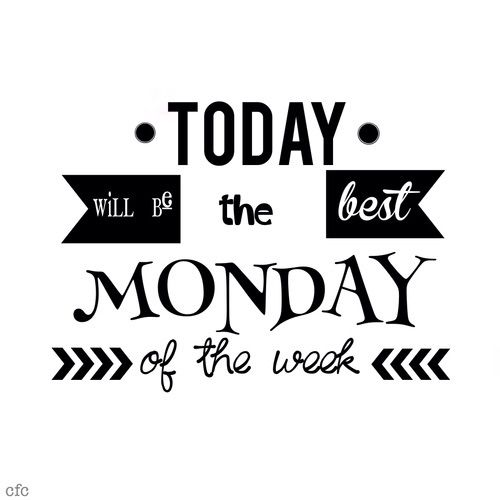 Today Will Be The Best Monday! Inspirational Monday Quotes