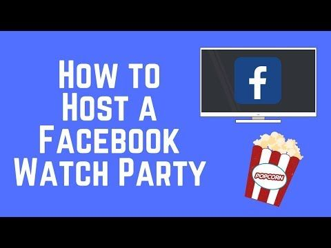 How To Host A Watch Party On Facebook New Feature 2018 Youtube Watch Party Facebook Features New Things To Learn