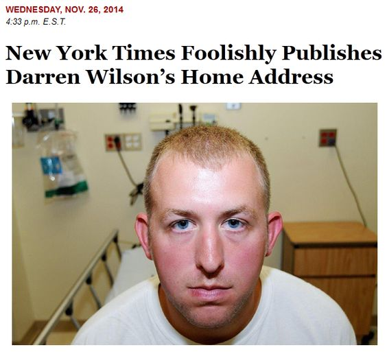 While writing an article about the wedding of white Ferguson, Mo., police officer Darren Wilson, New York Times reporters Julie Bosman and Campbell Robertson (and their editors) didn't seem to worry about the safety of Wilson or his neighbors as they published his street address. #Ferguson #politics #racism #DarrenWilson Read more: http://www.whatburnsmybacon.com/New_York_Times_Foolishly_Publishes_Darren_Wilsons_Home_Address.php