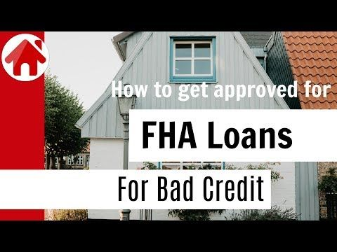 How To Get Approved For Fha Loans For Bad Credit Youtube Fha Loans Loans For Bad Credit Mortgage Loans