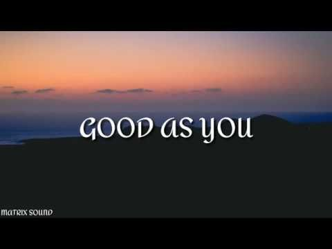 Kane Brown Good As You Lyrics Youtube Hubby Sends This To Me