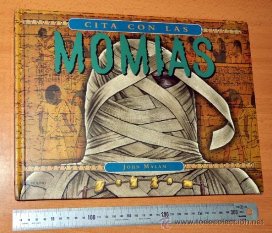 Cita Con Las Momias De John Malam Editorial Molino Rba 1ª Edición Diciembre 2005 La Momia Editorial Libros Segunda Mano