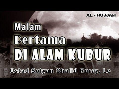 Malam Pertama Di Alam Kubur Ust Sofyan Chalid Ruray Kajian Masjid Al Arqom Youtube Perbaikan Diri Malam Islam