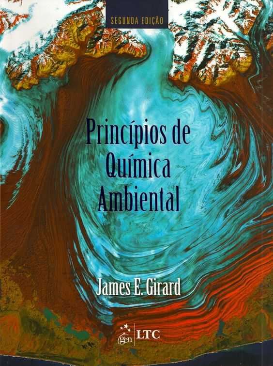 GIRARD, James E.. Princípios de química ambiental. [Principles of environmental chemistry, 2nd ed. (inglês)]. Tradução de Marcos José de Oliveira, Revisão técnica de Marco Tadeu Grassi. 2 ed. Rio de Janeiro: LTC, 2013. xix, 415 p. Inclui bibliografia e índice; il. tab. quad.; 28x21cm.  Palavras-chave: QUIMICA AMBIENTAL.  CDU 54:52-852 / G517p / 2 ed. / 2013
