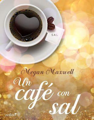 Los libros de Pat: Un café con sal - Megan Maxwell