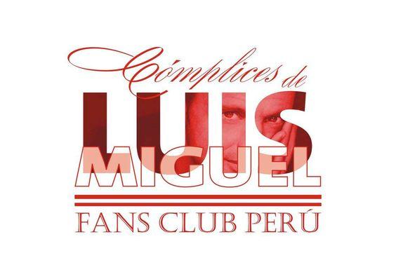 Complices Luis Miguel Fans Club Peru