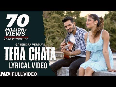 Tera Ghata Lyrical Video Gajendra Verma Ft Karishma Sharma Vikram Singh Youtube Saddest Songs Lyrics Songs
