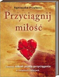 Przyciągnij Miłość sekret relacji i związków http://przyciagnijmilosc.pl