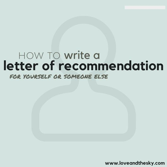 How to write a letter of recommendation (for yourself or for - letter of recommendation