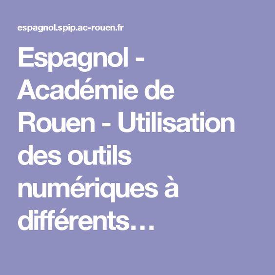 Espagnol - Académie de Rouen - Utilisation des outils numériques à différents…