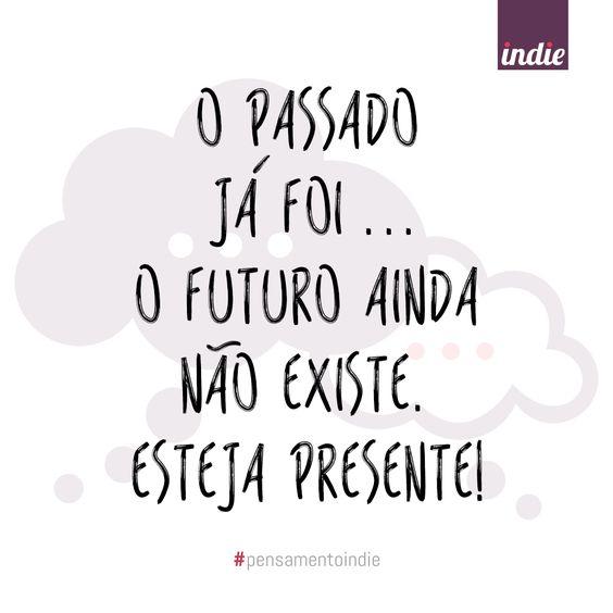 esteja presente! #pensamentoindie