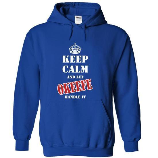 Keep calm and let OKEEFE handle it - #dressy sweatshirt #sweater refashion. MORE INFO => https://www.sunfrog.com/Names/Keep-calm-and-let-OKEEFE-handle-it-qqcnn-RoyalBlue-6411448-Hoodie.html?68278