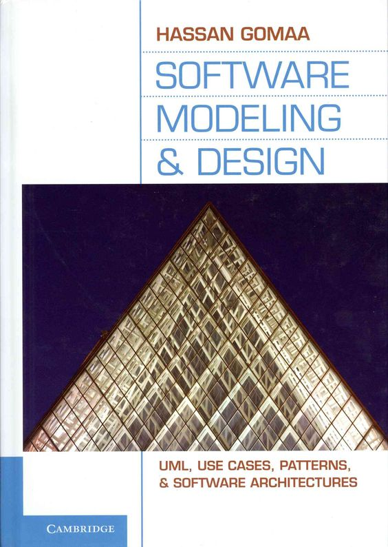 Software Modeling and Design: UML, Use Cases, Patterns, and Software Architecture