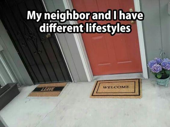 My neighbor and I