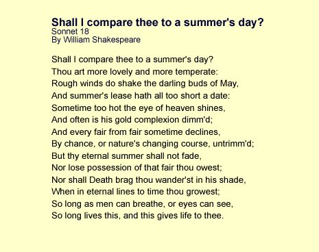 an analysis of shall i compare thee to a summers day by william shakespeare Essay (you can also order custom written sonnet shall i compare thee to a  summer's  samples → literary analysis → sonnet shall i compare thee to a  summer's day  is one of the most outstanding sonnets by william  shakespeare  finds his mistress 'more lovely and more temperate' than even a  hot summer day.