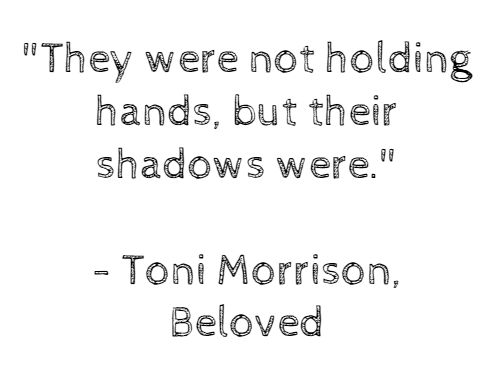 best beloved images beloved toni morrison toni morrison beloved p they were not holding hands but their shadows were