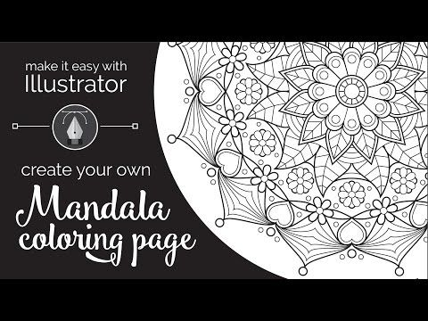 7 Make It Easy With Illustrator Create Your Own Mandala Coloring Page Youtube Mandala Coloring Mandala Coloring Pages Coloring Pages