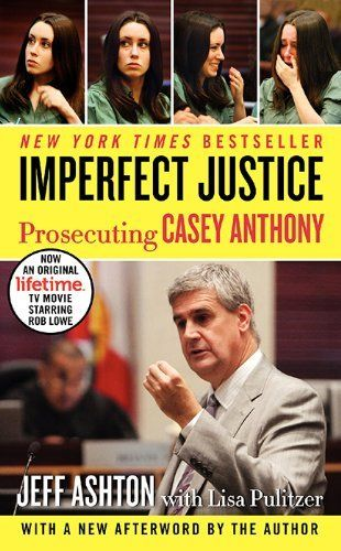 Imperfect Justice Updated Ed: Prosecuting Casey Anthony by Jeff Ashton, http://www.amazon.com/dp/B008LUVMXU/ref=cm_sw_r_pi_dp_AtWGub0WDN2J7