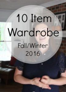 Fall/Winter 10 Item capsule wardrobe for 2016. Learn about the 10 item wardrobe and how you can transform your life by creating your own 10 item wardrobe!